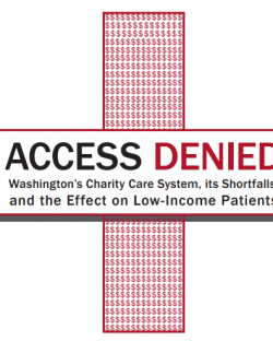 Text stating Access Denied Washington's Charity Care System, its Shortfalls, and the Effect on Low-income Patients
